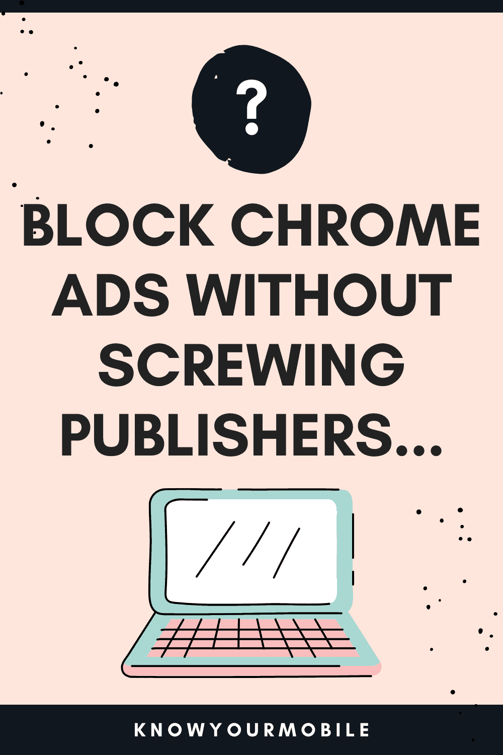 Here's How You Block Ads in Chrome Without An Ad Blocker