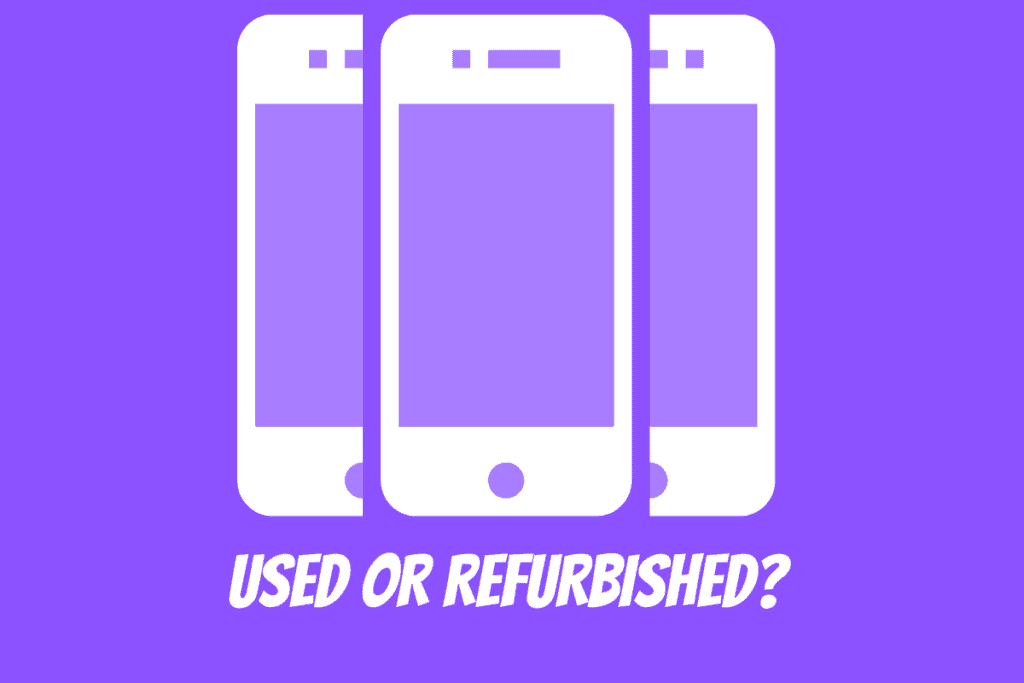 Refurbished Phones vs Used Phones – What's The Difference?