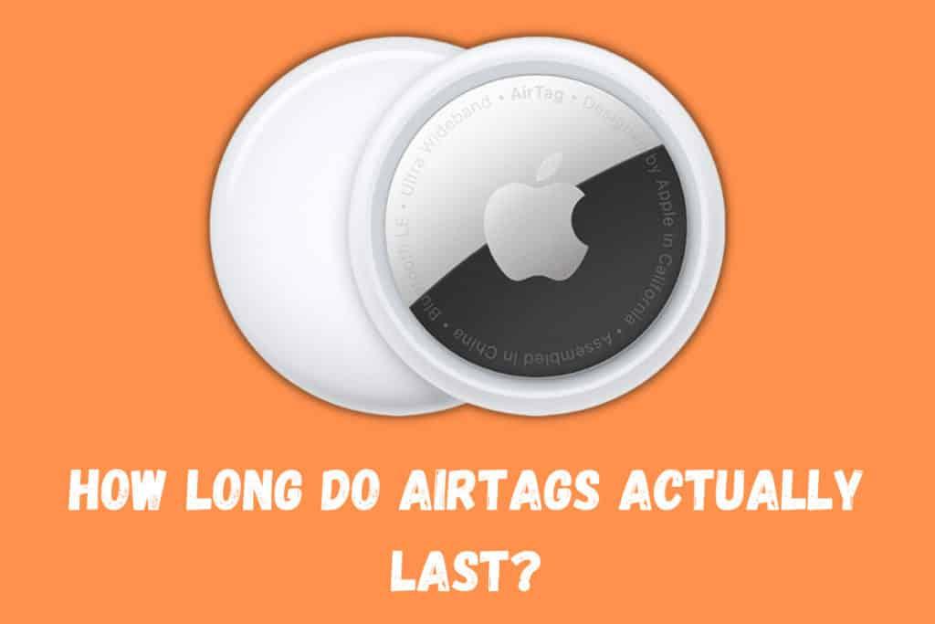 How Long Do AirTags Last