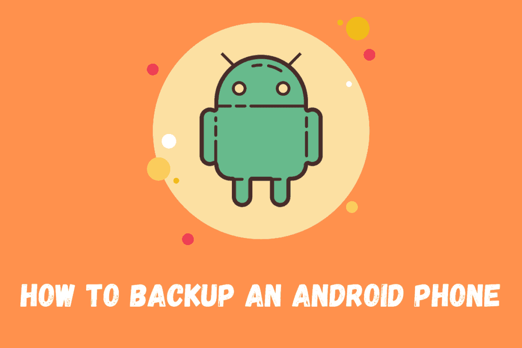 How To backup an android phone