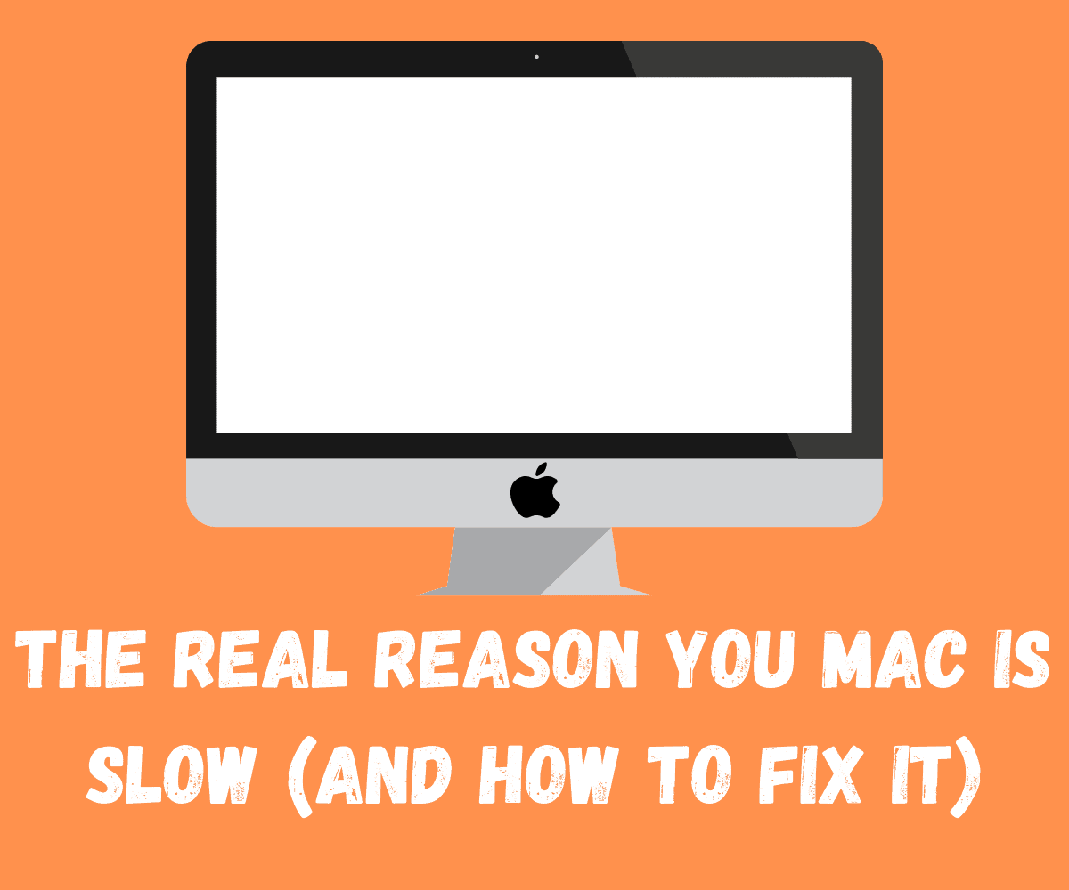 The Real Reason You Mac is Slow (And How To Fix It)