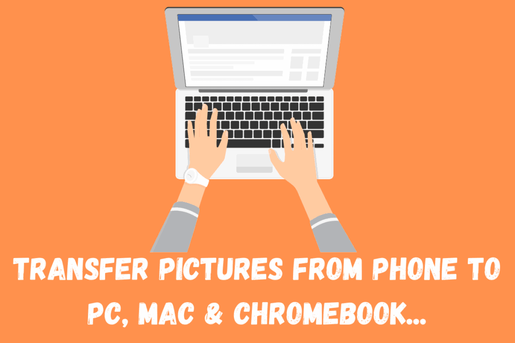 Transfer pictures from phone to PC, Mac & Chromebook...